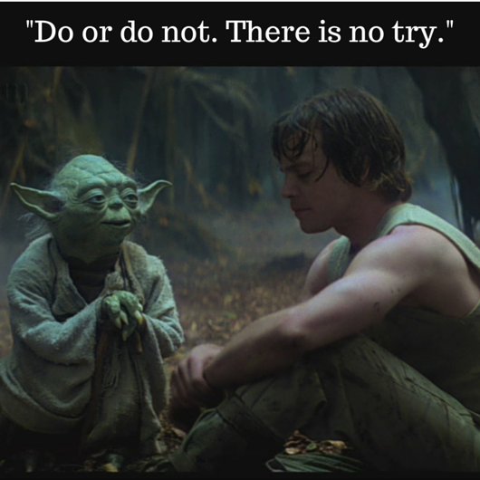 Yoda Quote Try Not: Accelerated Coaching & Consulting