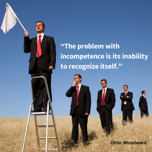 """The problem with incompetence is its"